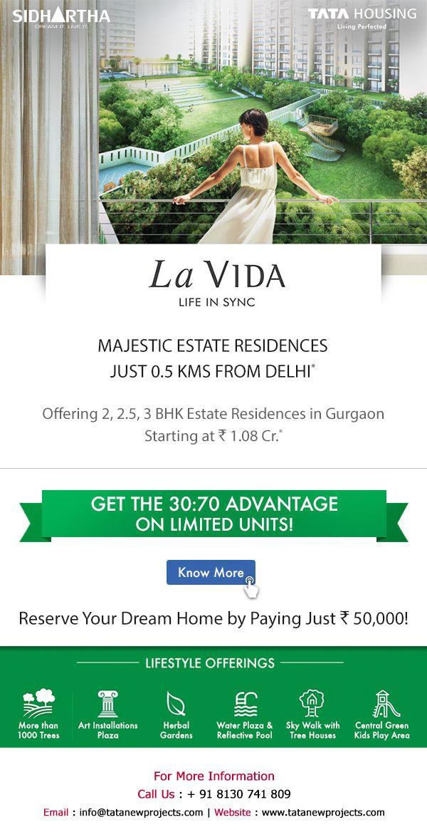 Tata La VIDA - Reserve Your Dream Home by Paying Just Rs. 50, 000. It's a Gurgaon's first green-friendly residential development spread over 12 acres of land consists of 8 towers houses 2, 2.5 & 3 BHK luxury homes located in sector 113 on Dwarka Expressway just 0.5 Kms from Delhi.