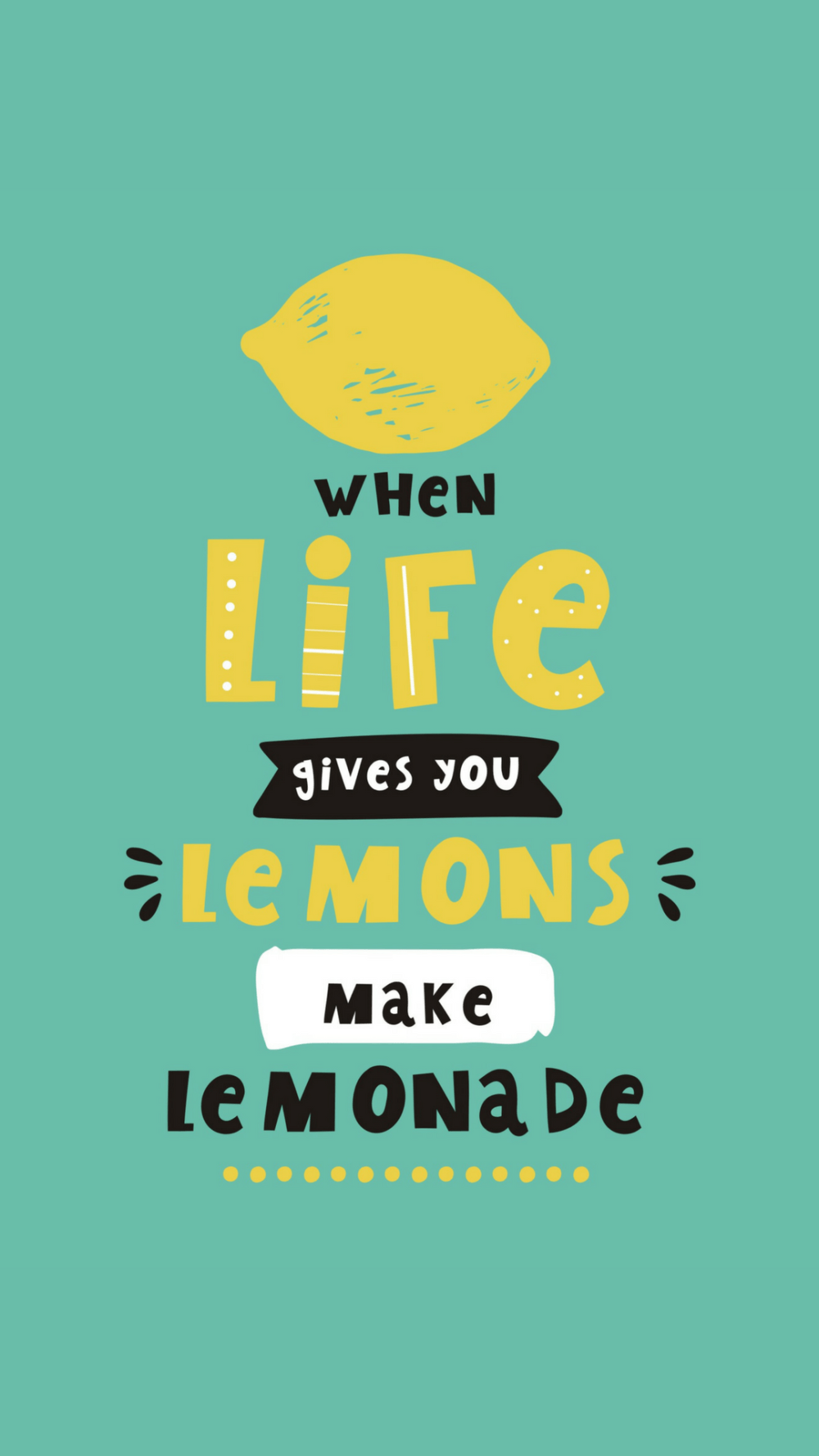 inspirational quote when life gives you lemons make lemonade rh pinterest co uk