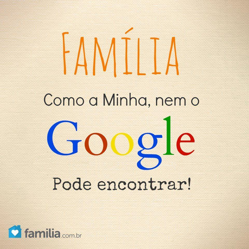 Família Como A Minha Nem O Google Encontra Florir Pinterest