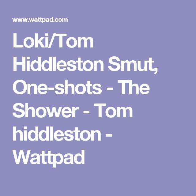 Loki/Tom Hiddleston, One-shots - The Shower - Tom hiddleston