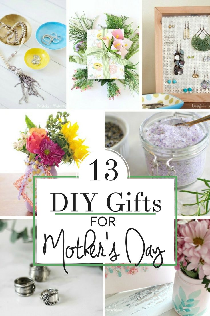 Make One Of These Special Gifts For Mom Are 13 My Favorite Handmade Gift Ideas On Mother S Day Birthday Christmas Or Just Because