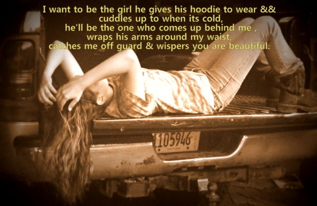 Off Guard Picture Quotes: I Want To Be The Girl He Gives His Hoodie To Wear And
