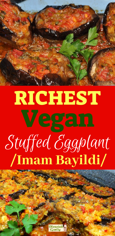 Richest Vegan Stuffed Eggplant Turkish Imam Bayildi Easy