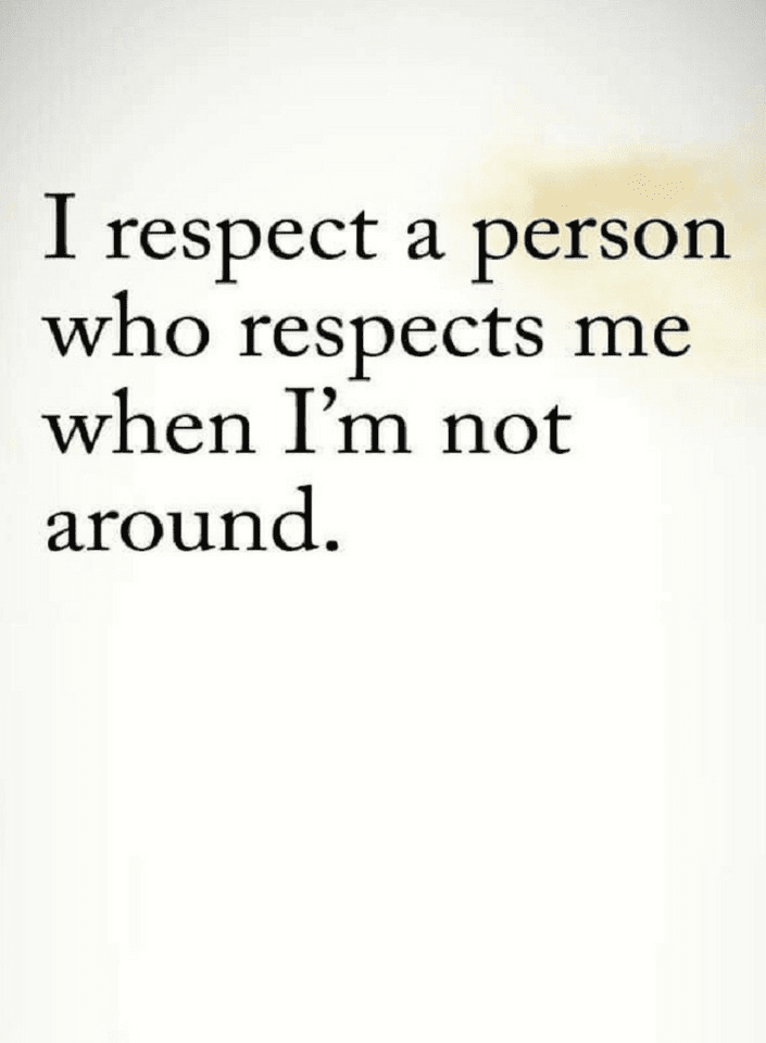 Those who respect you in your absence deserve your respect | Quotes - Quotes