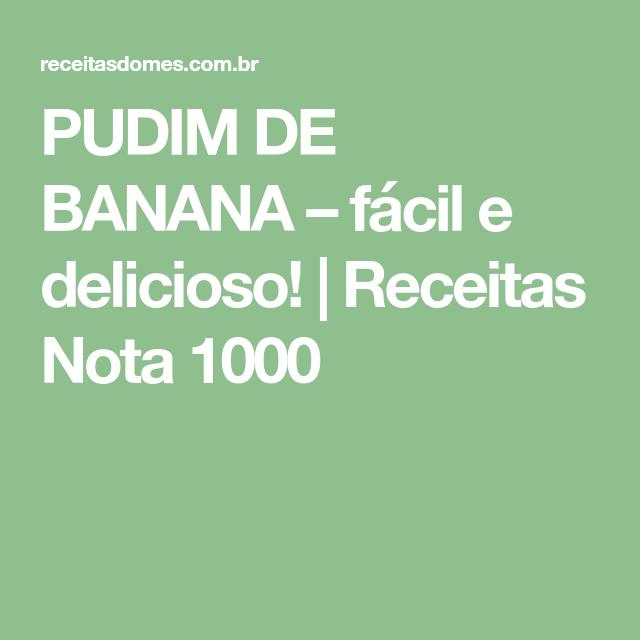 PUDIM DE BANANA – fácil e delicioso! | Receitas Nota 1000