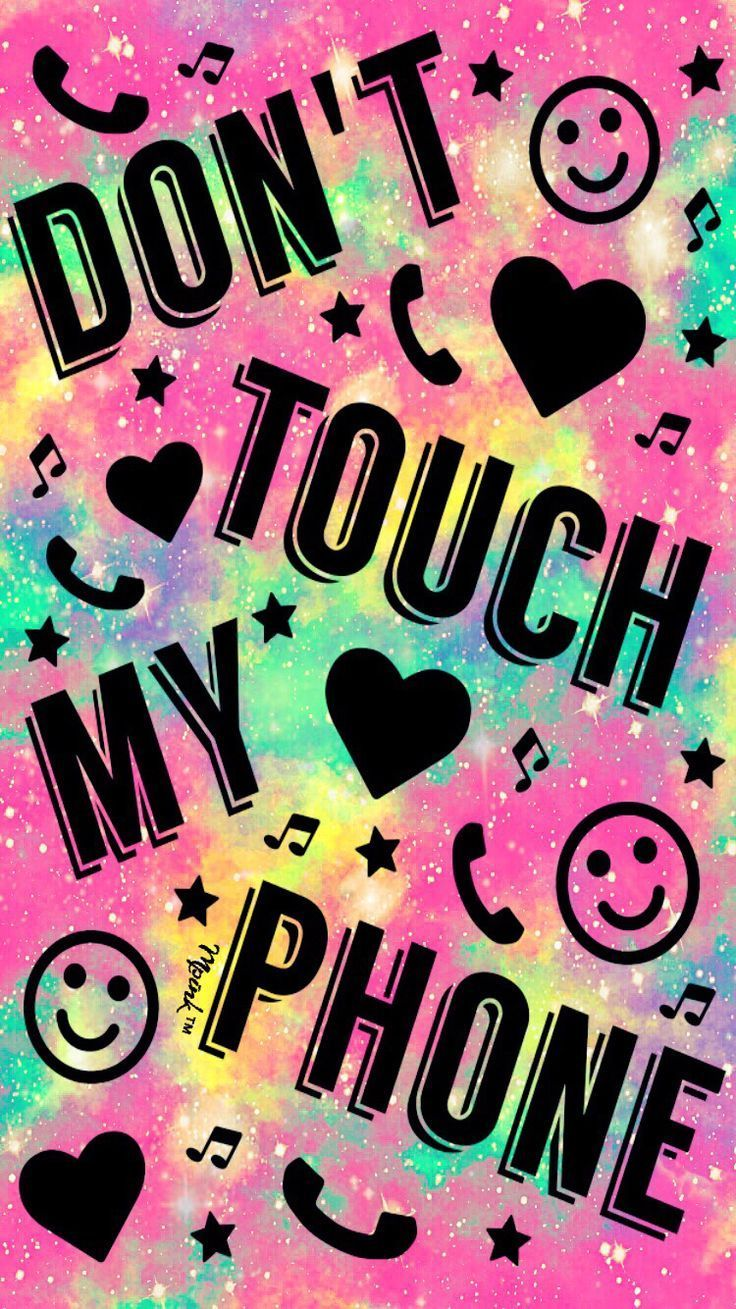 Don T Touch My Phone Galaxy Wallpaper Iphone Android