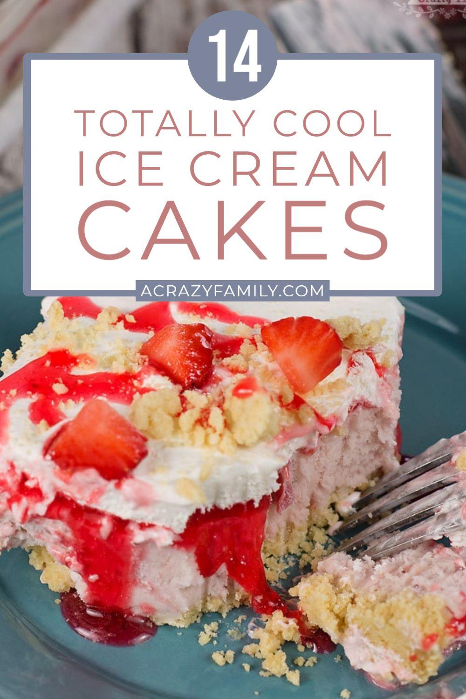 Ice cream cakes totally cool ice cream cake recipes in