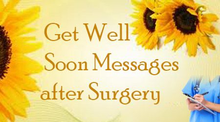 Get Well Soon Message After Surgery Jpg 450 250 With Images