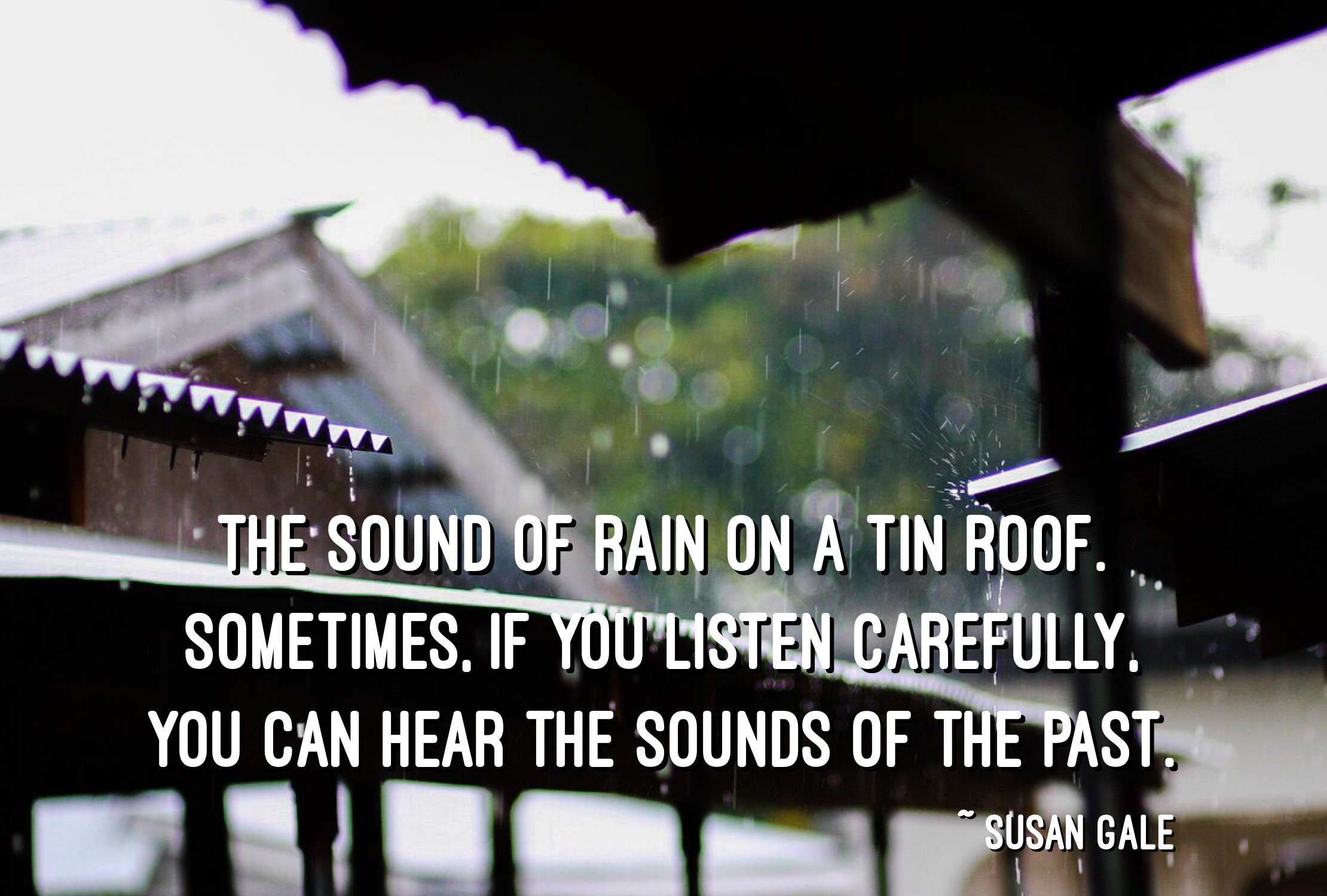 Rain On A Tin Roof Tin Roof Sound Of Rain Southern Sayings