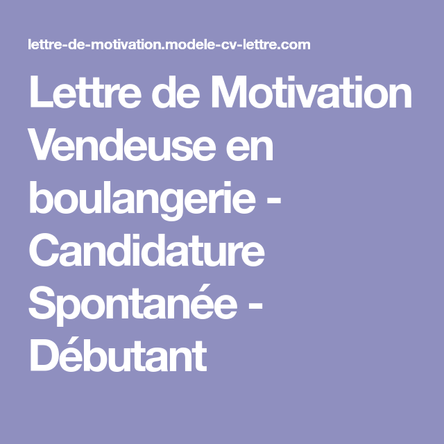 Lettre De Motivation Vendeuse En Boulangerie Candidature