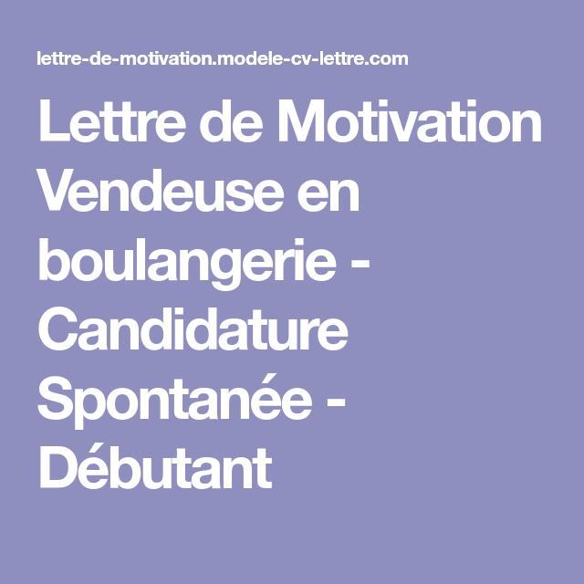 Lettre De Motivation Vendeuse En Boulangerie Candidature Spontanee Debutant Lettre De Motivation Vendeuse Vendeuse En Boulangerie Lettre De Motivation