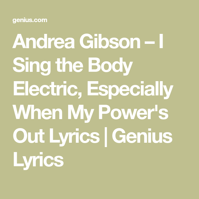 I Sing The Body Electric Poem Andrea Gibson Creativepoem