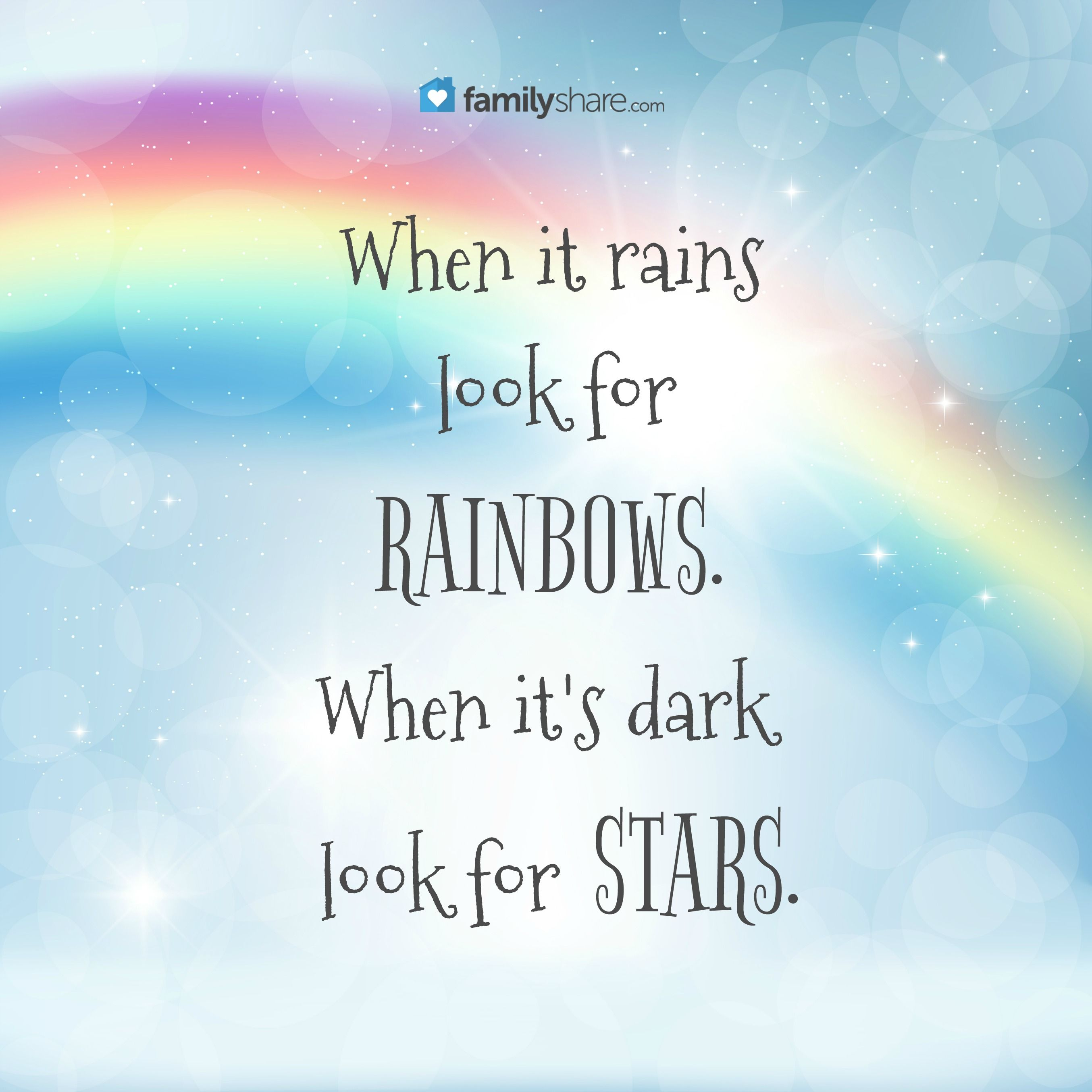 When It Rains Look For Rainbows When It S Dark Look For Stars Positive Quotes For Life Rain Quotes Inspirational Quotes