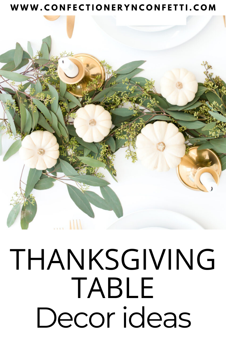 Decoration for Thanksgiving table. Trying to step up your tablescape this Turkey Day and need a few ideas to get started? Confectionery N Confetti has you covered! These beautiful Thanksgiving table decor ideas will inspire you to set an inviting and elegant table that will make your family and friends feel extra welcome. #thanksgivingdecor #tablescape #falldecor #thanksgivingtablesettings