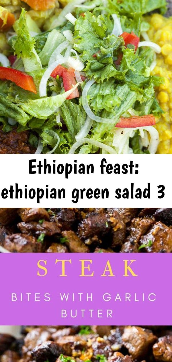 Ethiopian feast ethiopian green salad 3 This simpleyetvibrant green salad adds an amazing freshness to any Ethiopian feast  Steak Bites with Garlic Butter Garlic Butter S...