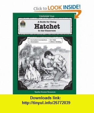 A literature unit for hatchet 9781557344496 gary paulsen donna a literature unit for hatchet 9781557344496 gary paulsen donna ickes edward sciranko fandeluxe Image collections