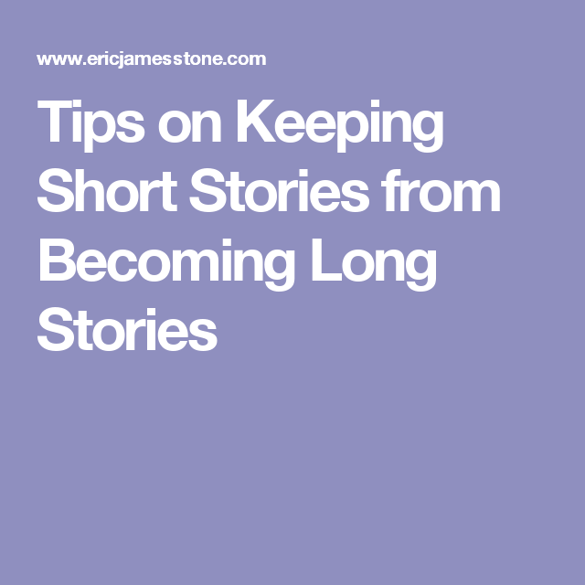 Tips on Keeping Short Stories from Becoming Long Stories