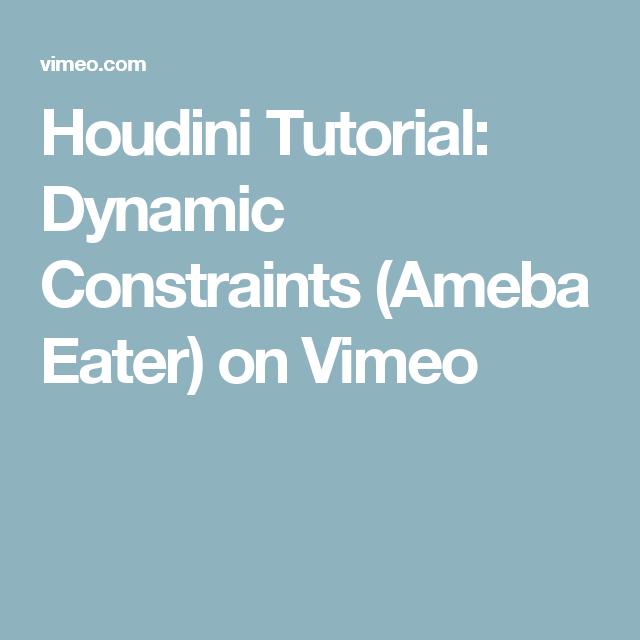 Houdini Tutorial: Dynamic Constraints (Ameba Eater) on Vimeo