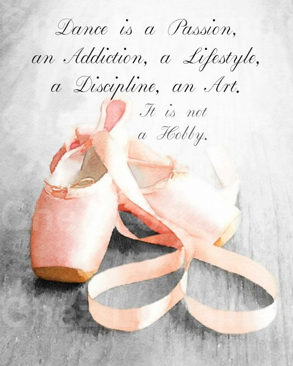 Dance Is A Passion A Ballet Pointe Shoe Watercolor Fine Art Print With Dance Quote Home Decor For The Dance Quotes Dance Quotes Inspirational Dancer Quotes
