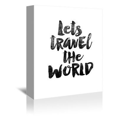 """Americanflat Motivated Type Let's Travel the World Textual Art on Wrapped Canvas Size: 30"""" H x 24"""" W x 1.75"""" D"""