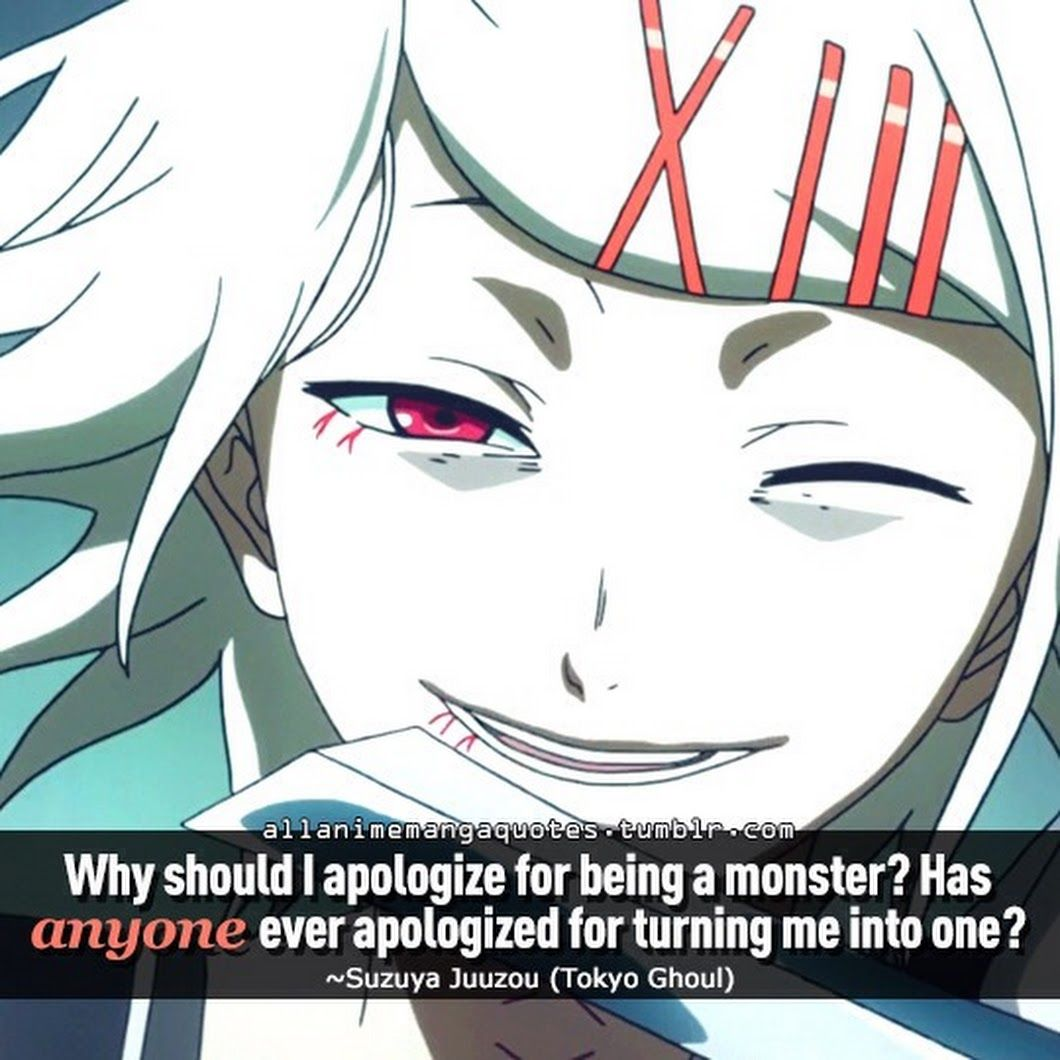Why should I apologize for being a monster? Has anyone