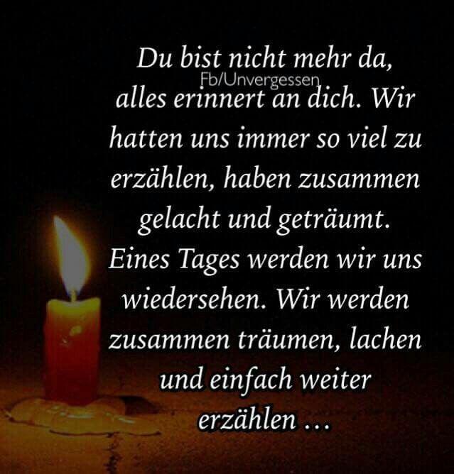traurige sprüche tod vermissen Du bist nicht mehr da #Trauer #Trauerspruch #Tod #Sterben  traurige sprüche tod vermissen