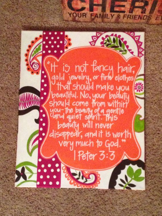 This is a girls canvas that can go in their room or the bathroom. It has 1 Peter 3:3, which is one of the most popular bible verses about beauty for all