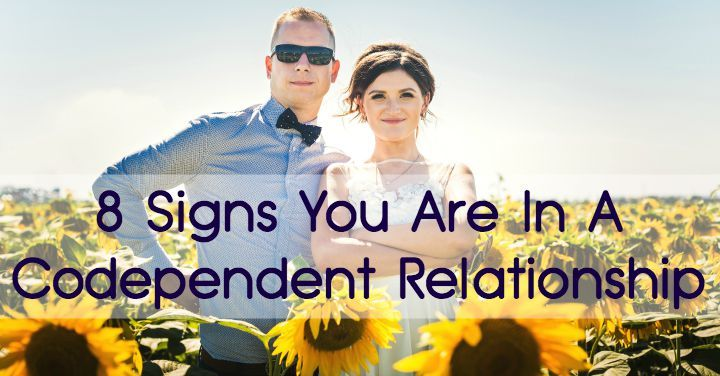 8 signs you are in a codependent relationship