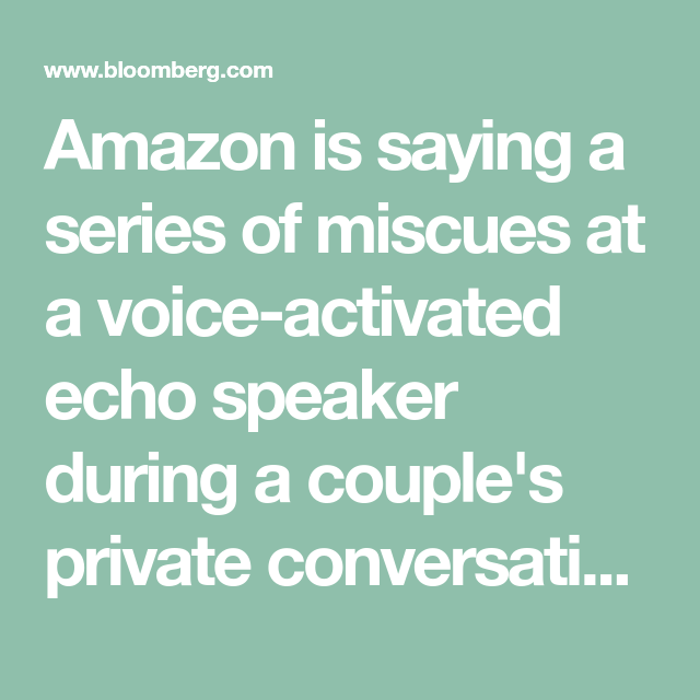 Amazon Explains Why Alexa Recorded Private Conversation