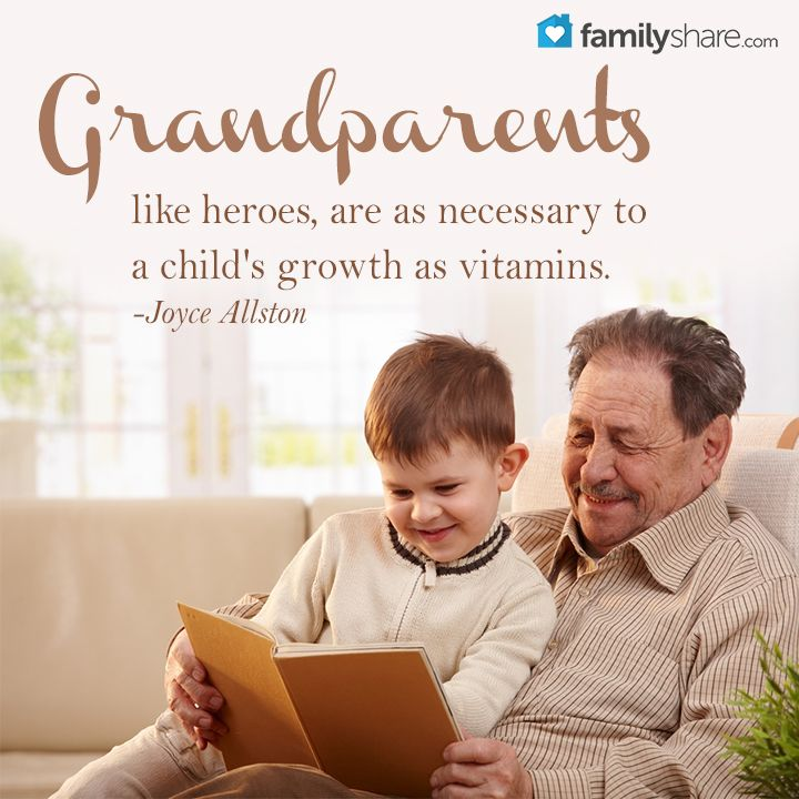"""""""Grandparents, like heroes, are as necessary to a child's ..."""