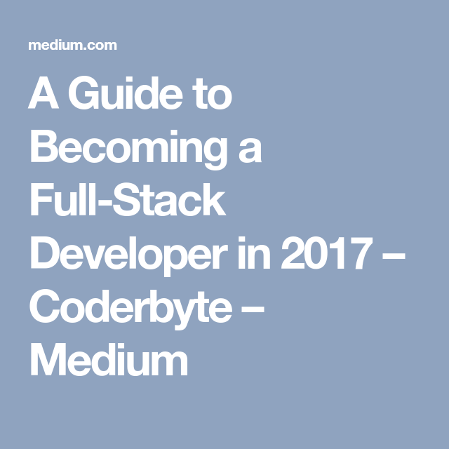 A Guide to Becoming a Full-Stack Developer in 2017 | IT Work | Stack