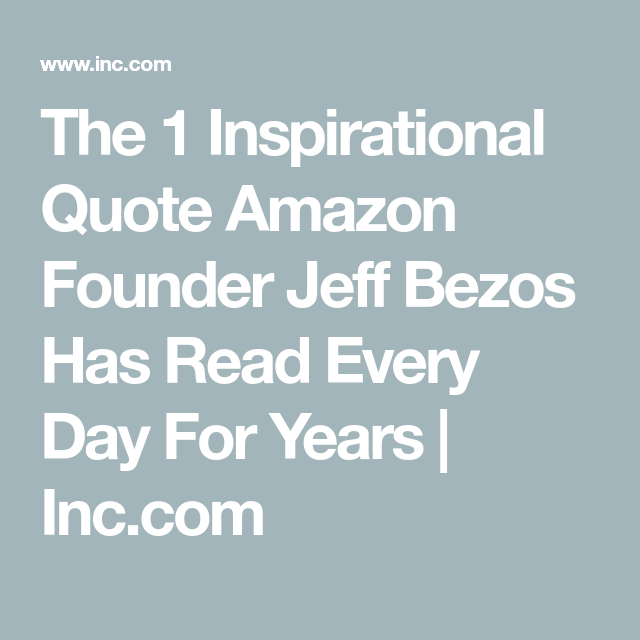 The 1 Inspirational Quote Amazon Founder Jeff Bezos Has