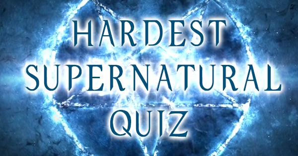 Hardest Supernatural Quiz