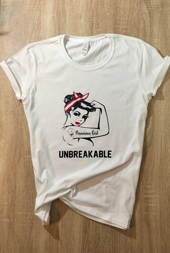 4c00021b9026 Unbreakable Peruvian Girl T-Shirt - Cute Women s Tee - Rosie the Riveter T- Shirts - Mundial 2018 Wor