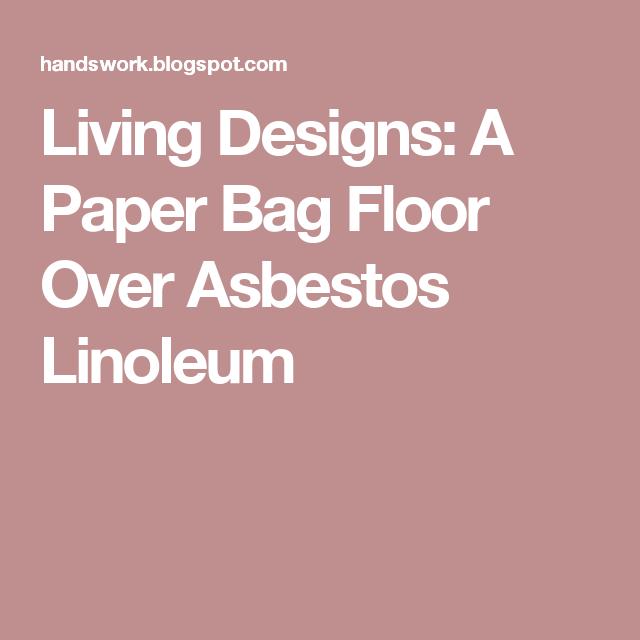 Living Designs: A Paper Bag Floor Over Asbestos Linoleum | Living ...
