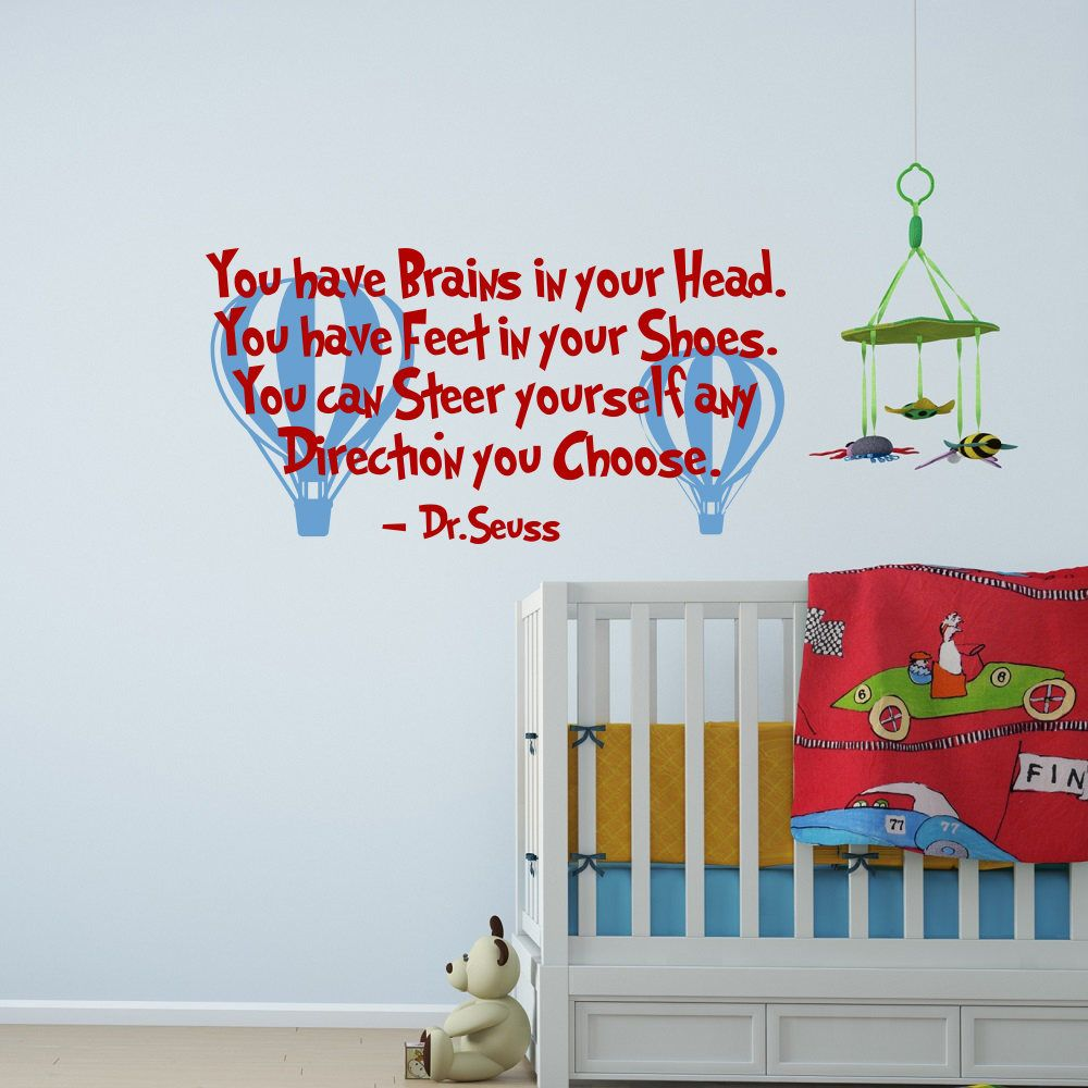 You Have Brains In Your Head Wall Decal Dr Seuss Quote Nursery Sayings Homeschool Q317