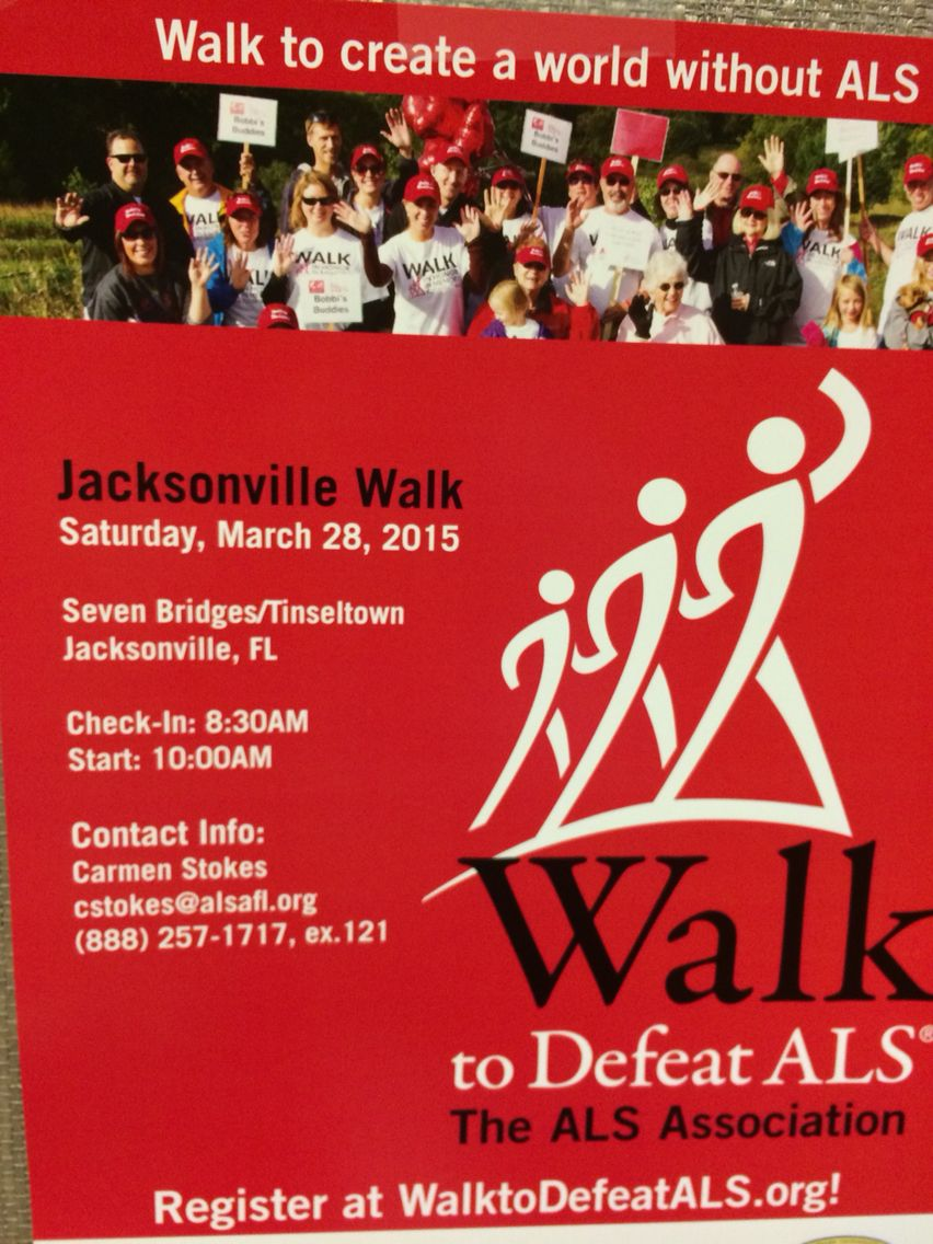 We will be walking to defeat ALS in Jacksonville on March