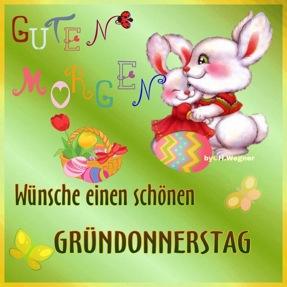Gründonnerstag Gb Pics Gründonnerstag Guten Morgen Bilder