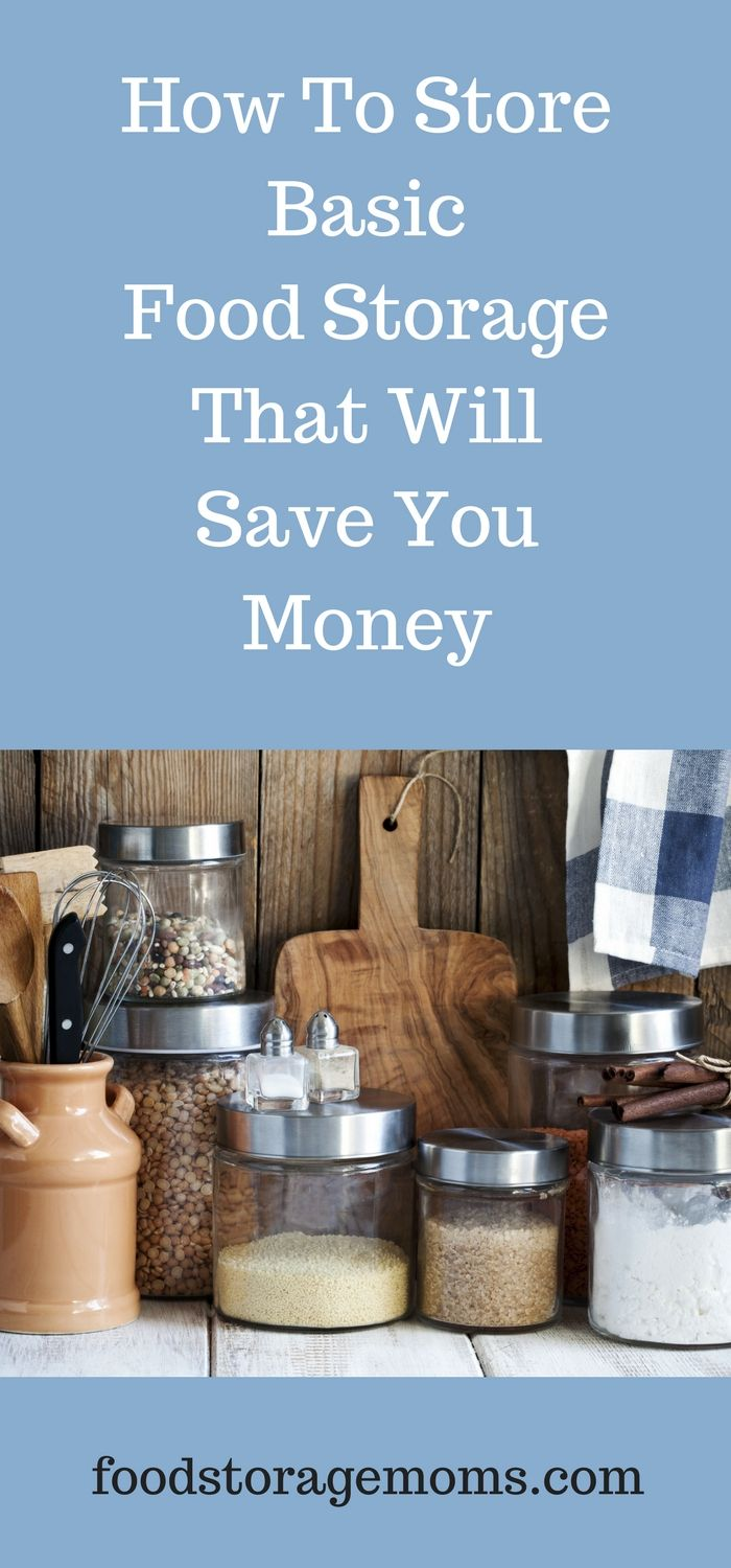 How To Store Basic Food Storage That Will Save You Money | Food ...