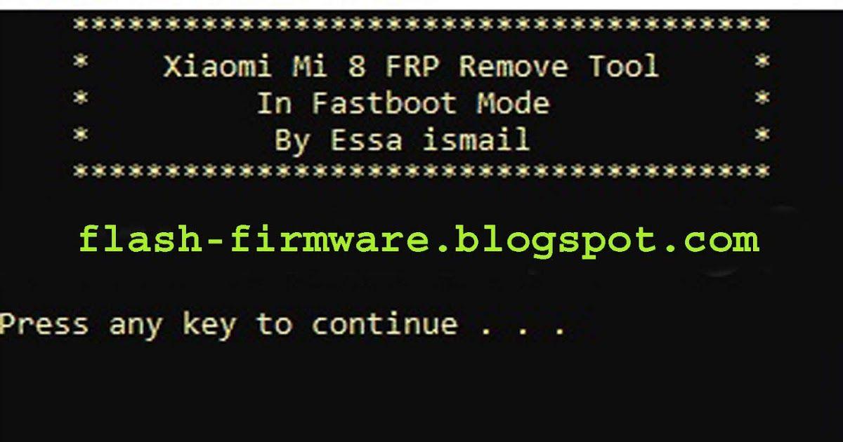 DownloadXiaomi Mi 8 FRP Tool Feature: Xiomi Mi 8 Frp Bypass