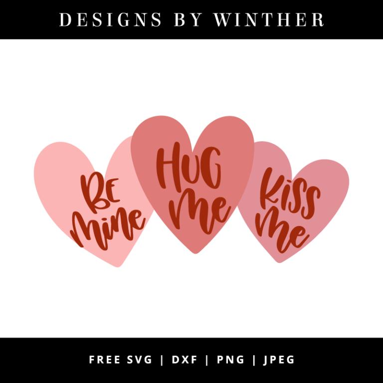 Free Hug Me Kiss Me Be Mine Svg Dxf Png Jpeg Free Valentine Svg Files Valentines Svg Valentine Svg Files