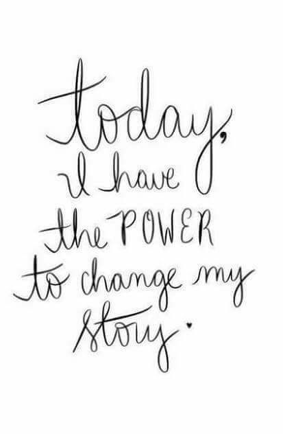 Amen Everyday We Have The Power To Change Our Story! Itu0027s Up To Us To Stand  Up And Do It! Do Not Wait Another Day Your Doing Nothing But Hurting You2026