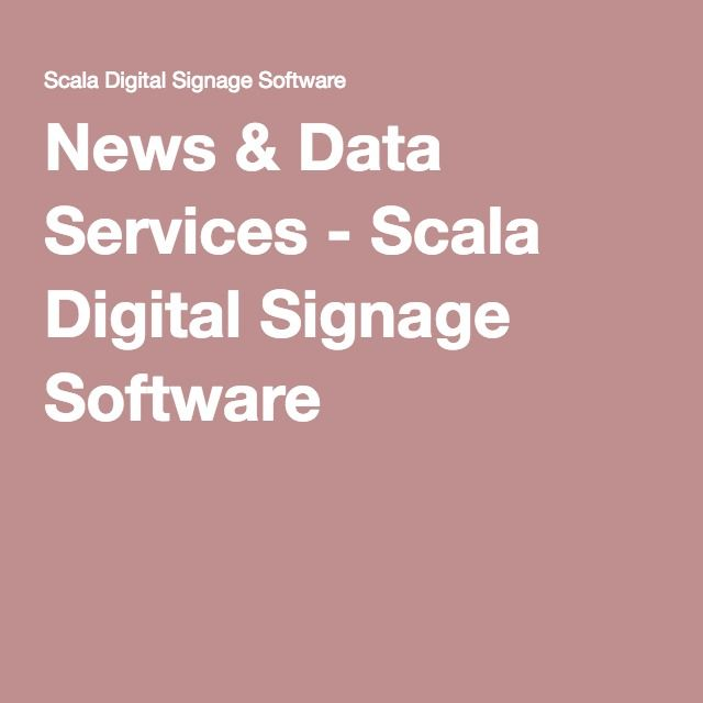 News & Data Services - Scala Digital Signage Software