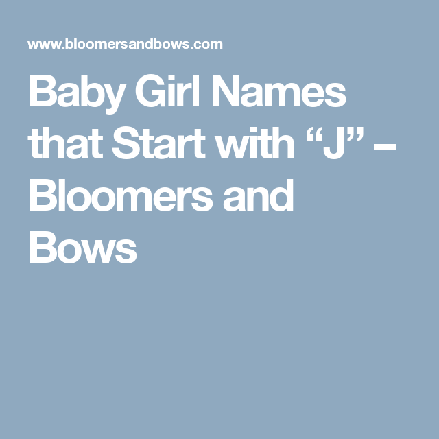 Girl Names That Start With J Jacobs Mommy Pinterest Baby