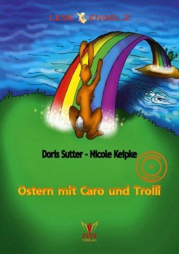 Leseproben für kleine Schmökerratten: Ostern mit Caro und Trolli von Doris Sutter