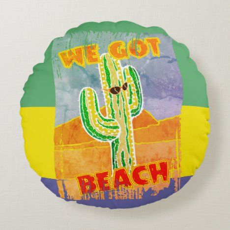 Funny sunglasses cactus desert we got beach round pillow