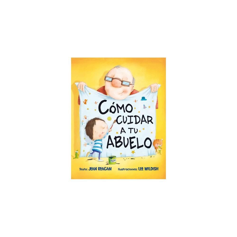 Como Cuidar A Tu Abuelo How To Babysit A Grampa Hardcover Jean Reagan Libros Para Niños Libro Infantil Historias Para Niños