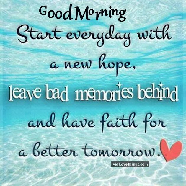 Good Morning Start Every Day With A New Hope Good