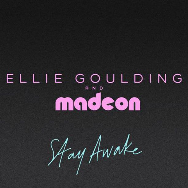 Ellie Goulding - Stay Awake (feat Madeon) Promo Album + - how to keep yourself awake