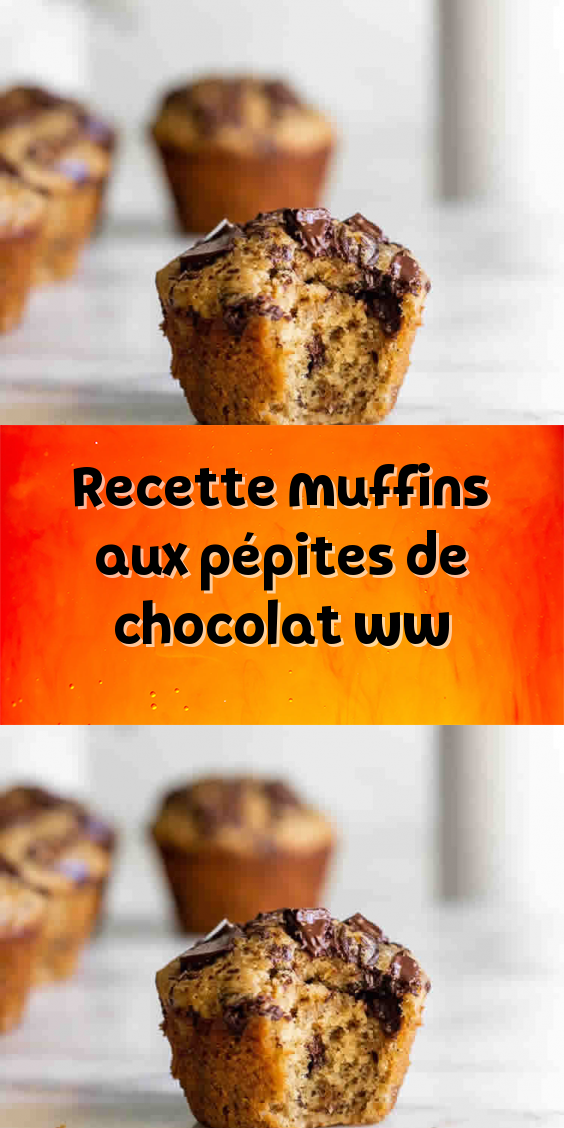 Recette muffins aux pépites de chocolat ww, 2020